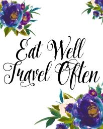 EatWellTravelOftenFloral